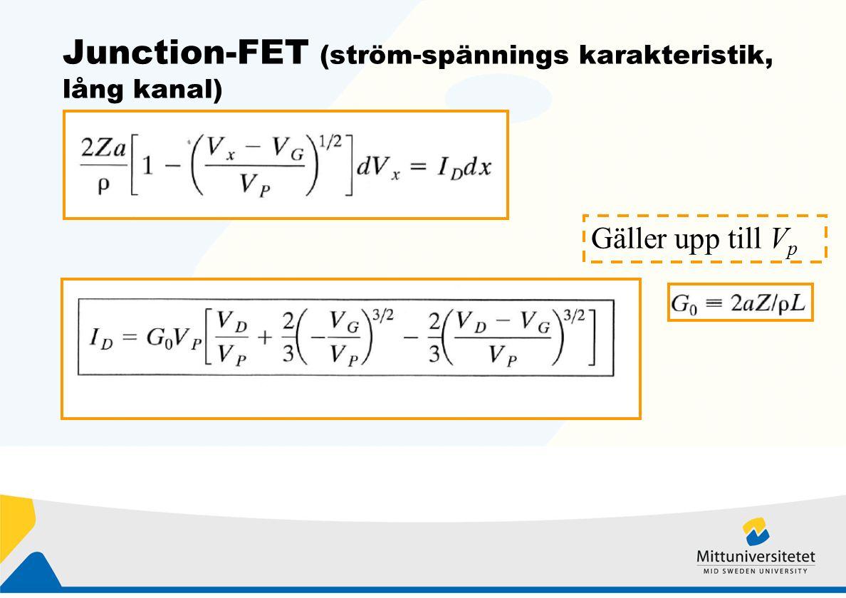 Junction-FET (ström-spännings karakteristik, lång kanal) Gäller upp till V p