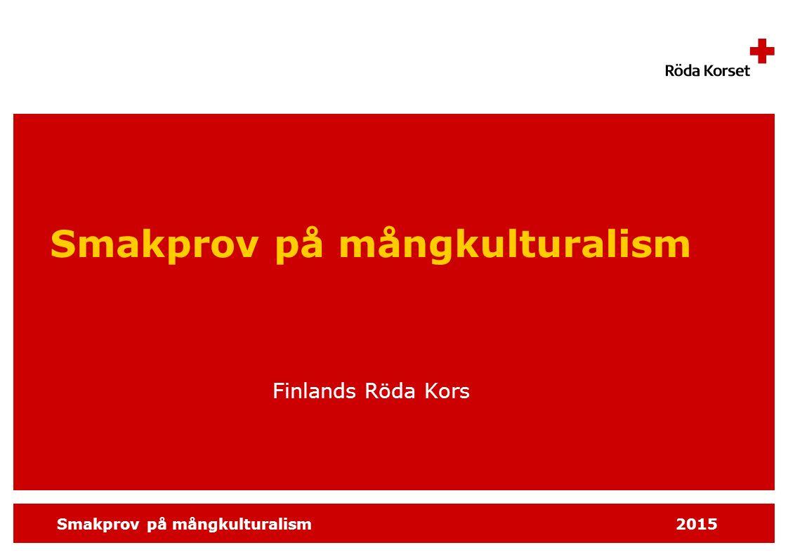 Smakprov på mångkulturalism2015 Finland förändras – och vi också  I Finland bor det fler invandrare än tidigare  Finländare gör allt fler utlandsresor  Fördomar, fientlighet och rädsla gör inställningarna hårdare och hets mot folkgrupper frodas i synnerhet på webben  Integration är en dubbelriktad process  Ett hurdant Finland vill du leva i?
