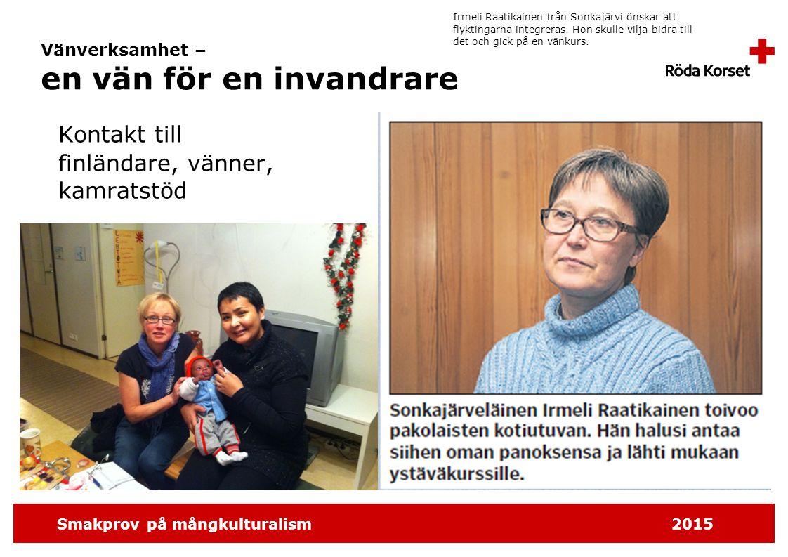 Smakprov på mångkulturalism2015 Kurser och utbildningar Stöd med säkerheten i vardagen och yrkesutbildning genom föreningsverksamhet