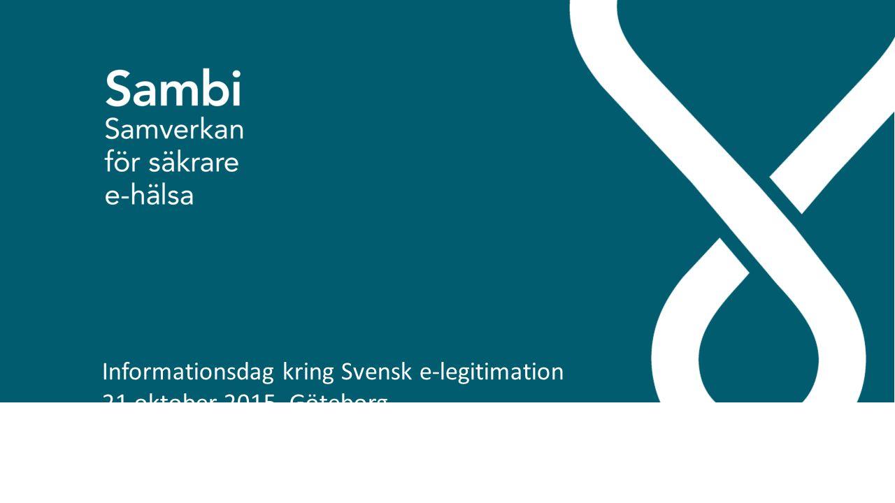 Informationsdag kring Svensk e-legitimation 21 oktober 2015, Göteborg