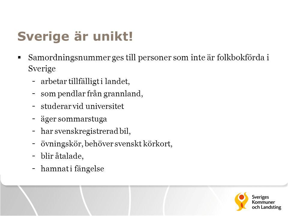 Sverige är unikt!  Samordningsnummer ges till personer som inte är folkbokförda i Sverige - arbetar tillfälligt i landet, - som pendlar från grannlan
