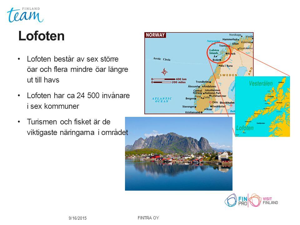 Lofoten 9/16/2015 Lofoten består av sex större öar och flera mindre öar längre ut till havs Lofoten har ca 24 500 invånare i sex kommuner Turismen och fisket är de viktigaste näringarna i området FINTRA OY