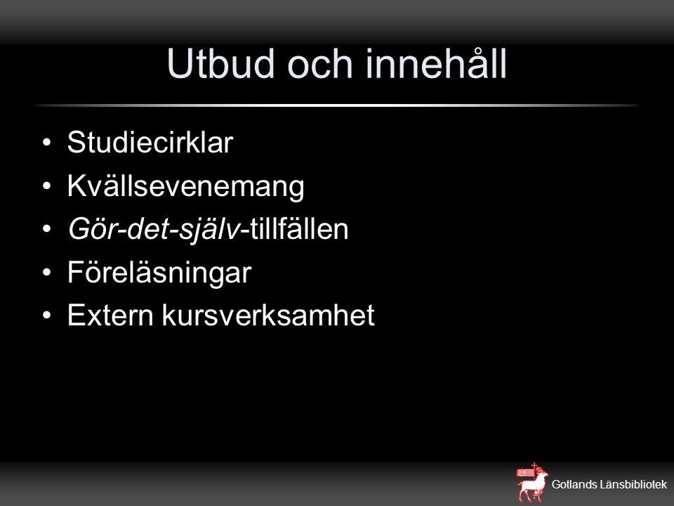 Gotlands Länsbibliotek Utbud och innehåll Studiecirklar Kvällsevenemang Gör-det-själv-tillfällen Föreläsningar Extern kursverksamhet