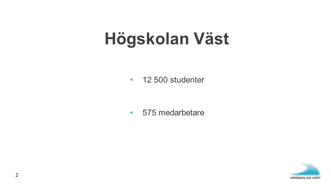 12 500 studenter 575 medarbetare Högskolan Väst 2
