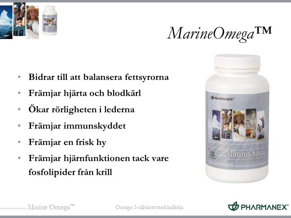 Marine Omega ™ Omega-3-tillskott med krillolja MarineOmega™ Bidrar till att balansera fettsyrorna Främjar hjärta och blodkärl Ökar rörligheten i leder