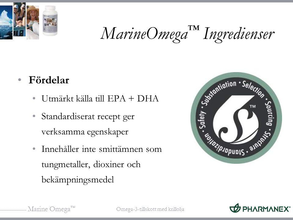 Marine Omega ™ Omega-3-tillskott med krillolja MarineOmega ™ Ingredienser Fördelar Utmärkt källa till EPA + DHA Standardiserat recept ger verksamma eg