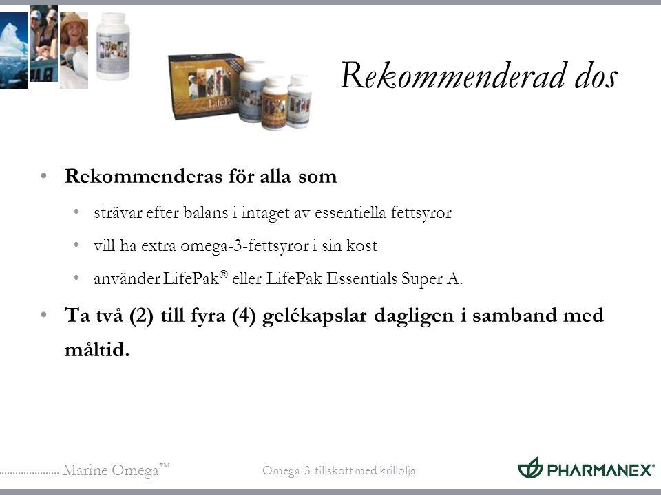 Marine Omega ™ Omega-3-tillskott med krillolja Rekommenderad dos Rekommenderas för alla som strävar efter balans i intaget av essentiella fettsyror vi