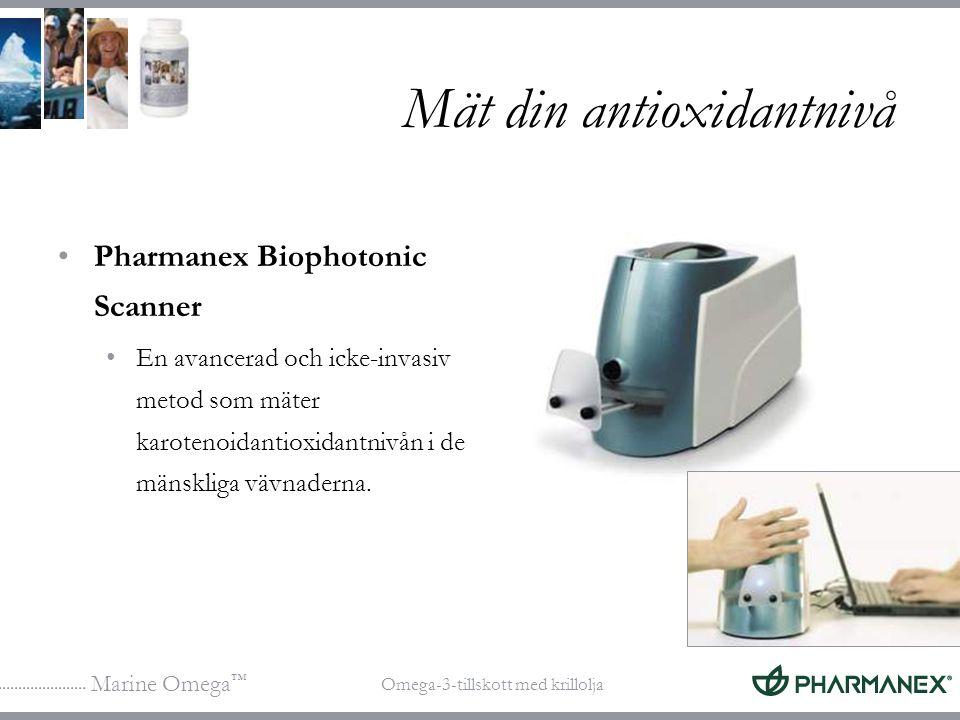 Marine Omega ™ Omega-3-tillskott med krillolja Mät din antioxidantnivå Pharmanex Biophotonic Scanner En avancerad och icke-invasiv metod som mäter kar