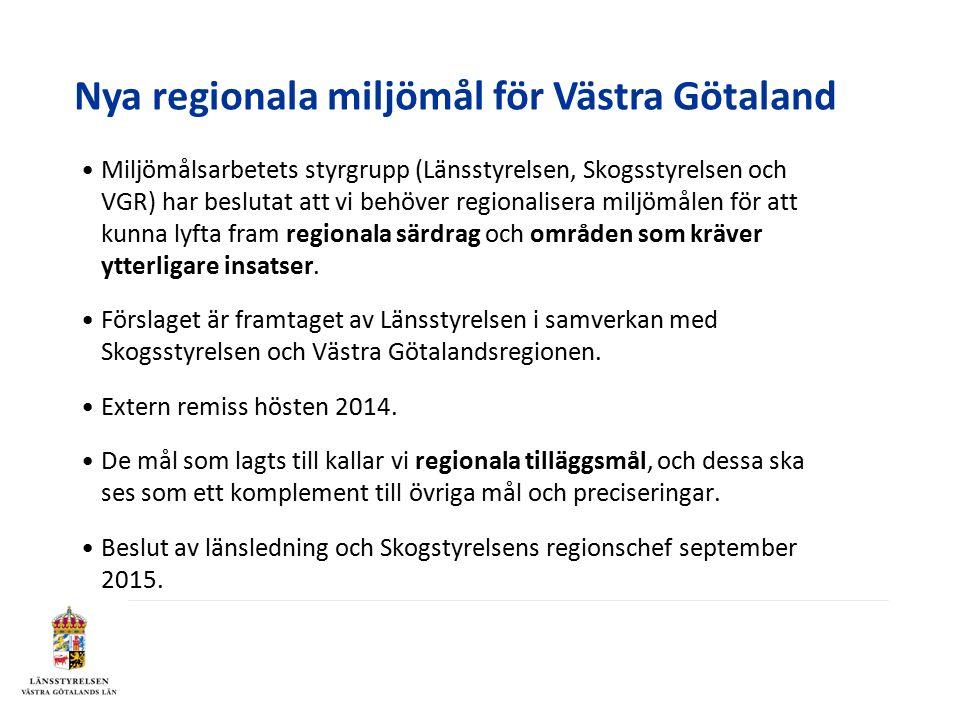 Miljömålsarbetets styrgrupp (Länsstyrelsen, Skogsstyrelsen och VGR) har beslutat att vi behöver regionalisera miljömålen för att kunna lyfta fram regionala särdrag och områden som kräver ytterligare insatser.
