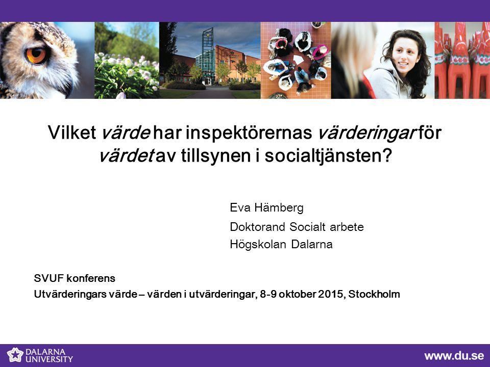 Vilket värde har inspektörernas värderingar för värdet av tillsynen i socialtjänsten.