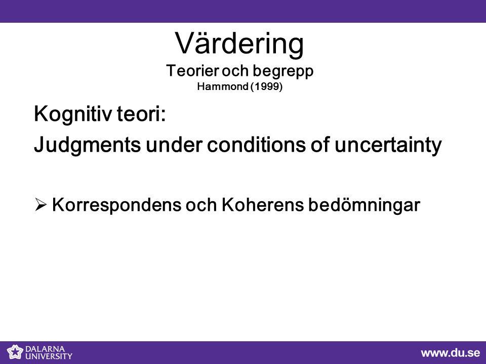 Värdering Teorier och begrepp Scriven (2012) Julnes (2012), Keen (1999) Utvärderings teori:  Metod för att göra valida bedömningar om värde -Process i två steg -  Skilda värderingsnivåer  - Micro och macro bedömningar
