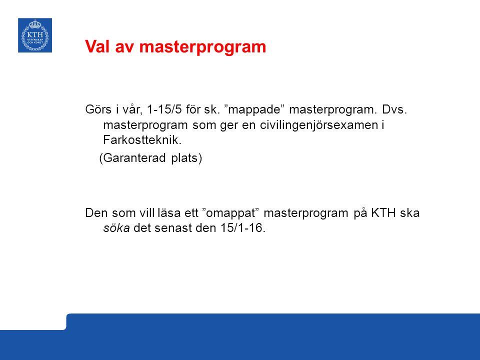 """Görs i vår, 1-15/5 för sk. """"mappade"""" masterprogram. Dvs. masterprogram som ger en civilingenjörsexamen i Farkostteknik. (Garanterad plats) Den som vil"""