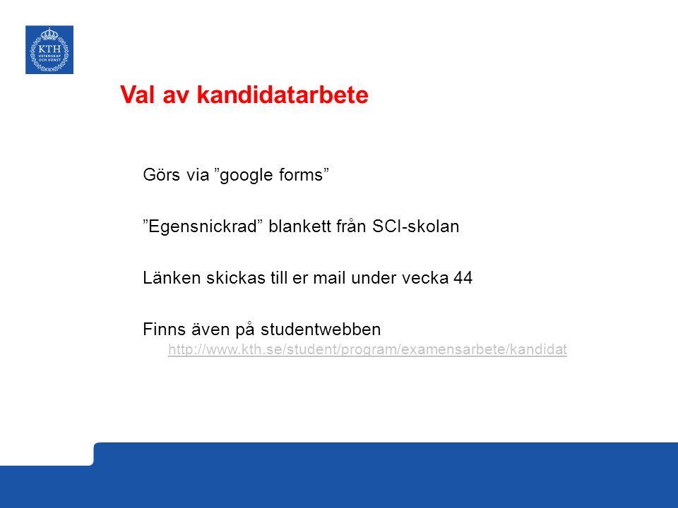 """Görs via """"google forms"""" """"Egensnickrad"""" blankett från SCI-skolan Länken skickas till er mail under vecka 44 Finns även på studentwebben http://www.kth."""