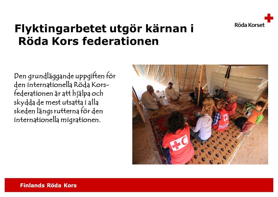 Finlands Röda Kors Flyktingarbetet utgör kärnan i Röda Kors federationen Den grundläggande uppgiften för den internationella Röda Kors- federationen är att hjälpa och skydda de mest utsatta i alla skeden längs rutterna för den internationella migrationen.