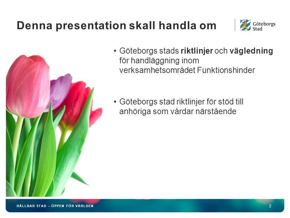 HÅLLBAR STAD – ÖPPEN FÖR VÄRLDEN 3 3509 personer i Göteborg hade LSS- insatser 1 okt 2014 (67 000 personer i riket) 1103 personer under 65 år i Göteborg hade insats hemtjänst enligt SoL den i oktober 2014 (20500 personer i riktet) Den vanligaste insatsen enligt LSS är Daglig verksamhet (1707 personer) samt Bostad med särskild service (1340 personer) Lite statistik