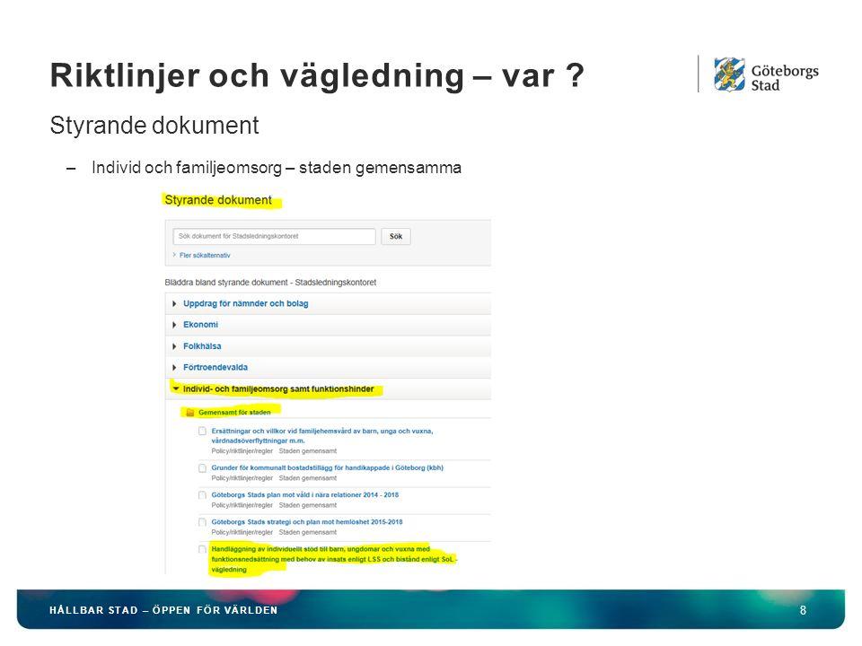 Riktlinje för hemtjänst (se riktlinje för hemtjänst styrande dokument) 19 HÅLLBAR STAD – ÖPPEN FÖR VÄRLDEN Beslutade av kommunfullmäktige 2015-06-11.
