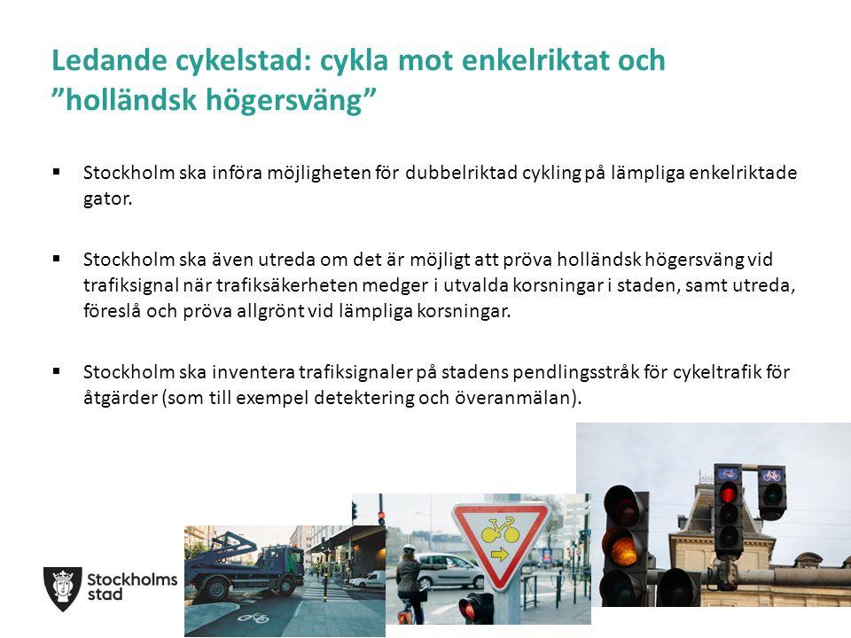 Ledande cykelstad: cykla mot enkelriktat och holländsk högersväng  Stockholm ska införa möjligheten för dubbelriktad cykling på lämpliga enkelriktade gator.