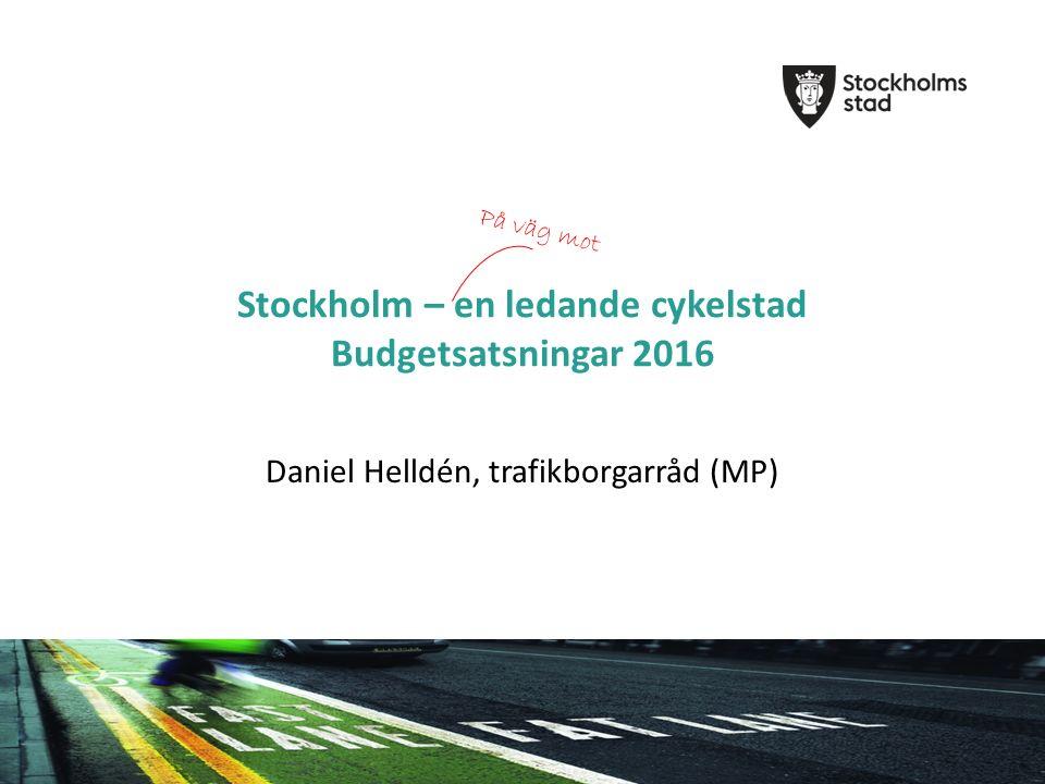 Detta har vi lovat… Vi satsar en miljard på att göra Stockholm till en cykelstad  Sammanhängande cykelnät, vi rustar upp och ökar säkerheten för stadens cyklister.