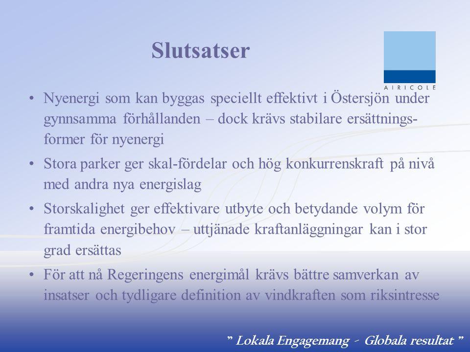 """"""" Lokala Engagemang - Globala resultat """" Slutsatser Nyenergi som kan byggas speciellt effektivt i Östersjön under gynnsamma förhållanden – dock krävs"""