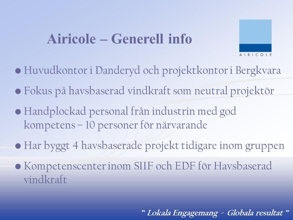 """"""" Lokala Engagemang - Globala resultat """" Huvudkontor i Danderyd och projektkontor i Bergkvara Fokus på havsbaserad vindkraft som neutral projektör Han"""