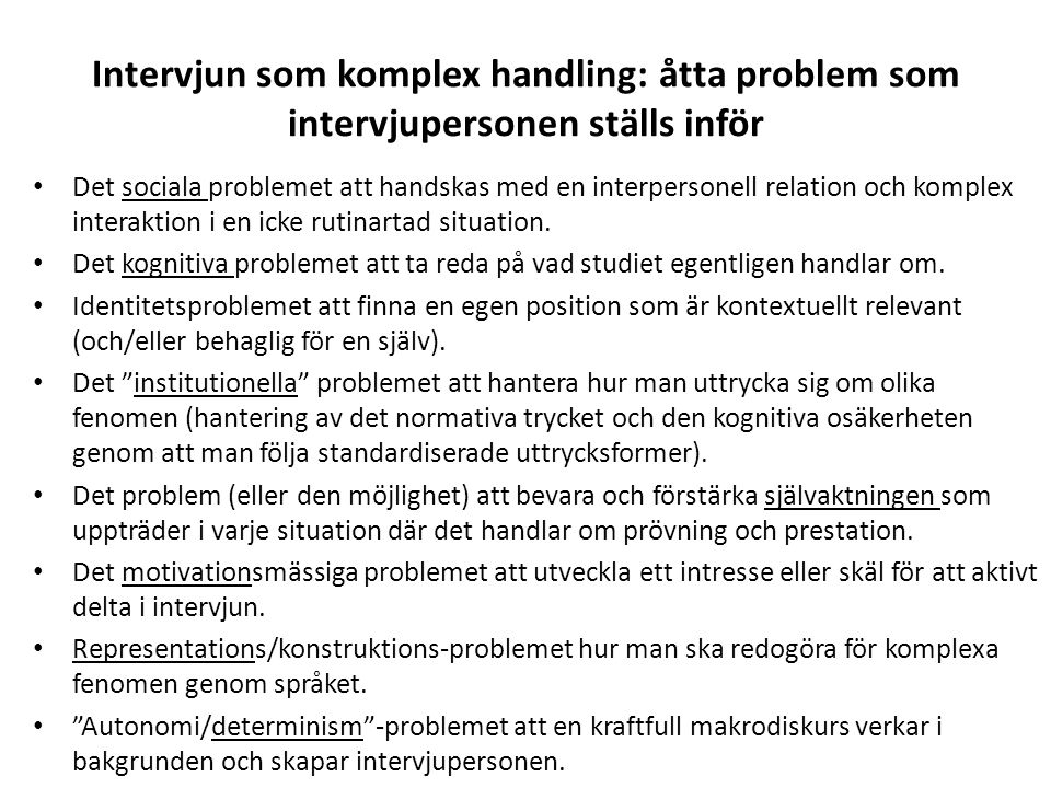 Intervjun som komplex handling: åtta problem som intervjupersonen ställs inför Det sociala problemet att handskas med en interpersonell relation och k