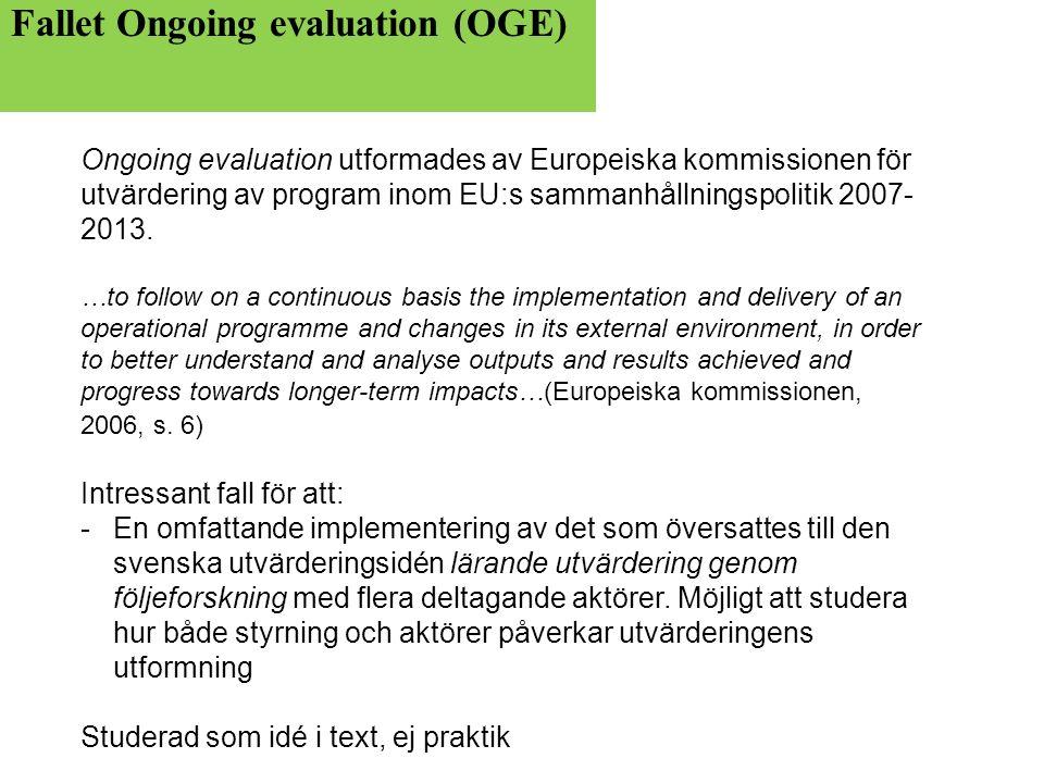 Ongoing evaluation utformades av Europeiska kommissionen för utvärdering av program inom EU:s sammanhållningspolitik 2007- 2013.