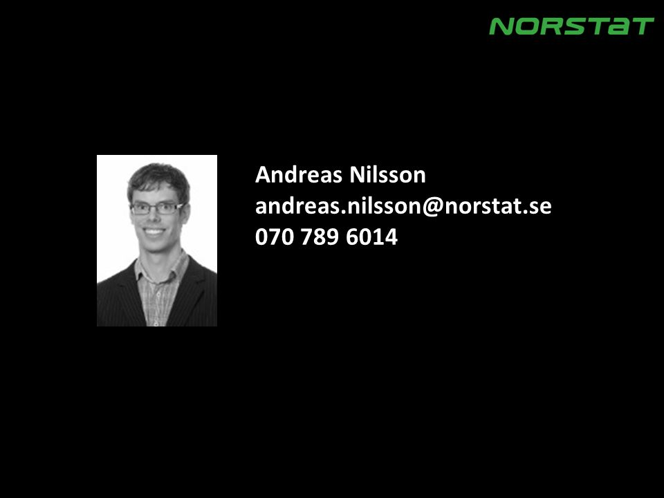 Andreas Nilsson andreas.nilsson@norstat.se 070 789 6014