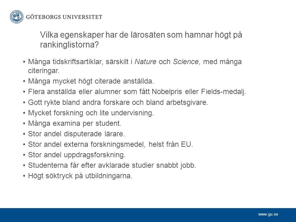 www.gu.se Vilka egenskaper har de lärosäten som hamnar högt på rankinglistorna.
