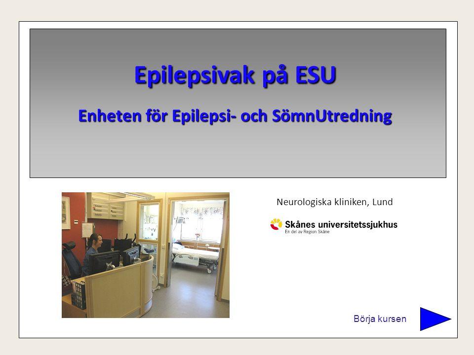 Börja kursen Epilepsivak på ESU Enheten för Epilepsi- och SömnUtredning Neurologiska kliniken, Lund
