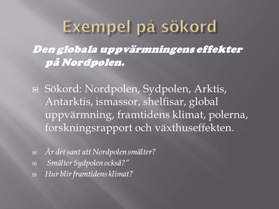 Den globala uppvärmningens effekter på Nordpolen.  Sökord: Nordpolen, Sydpolen, Arktis, Antarktis, ismassor, shelfisar, global uppvärmning, framtiden