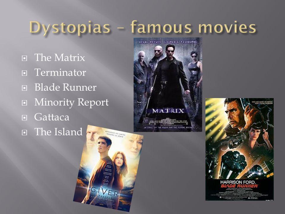  The Matrix  Terminator  Blade Runner  Minority Report  Gattaca  The Island