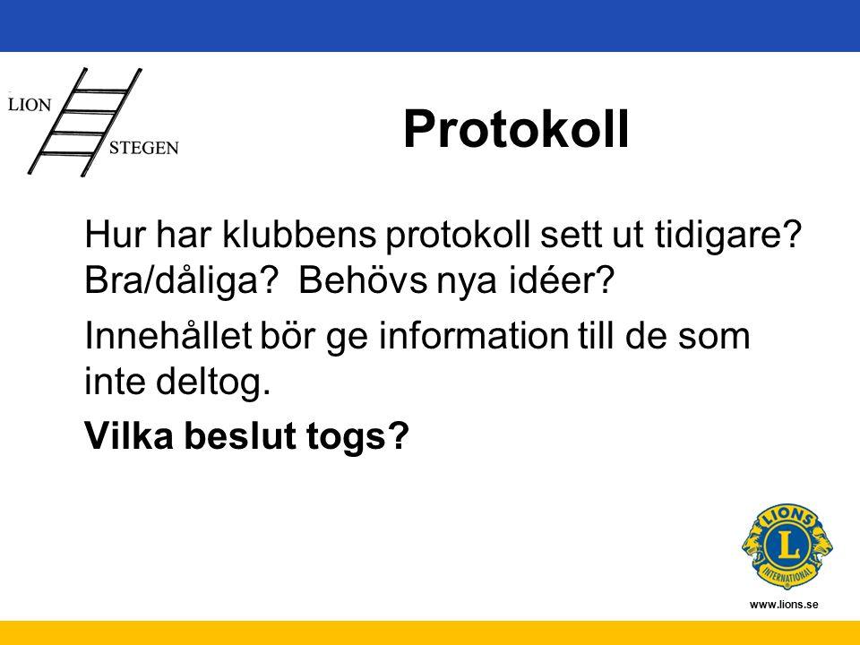 www.lions.se Protokoll Hur har klubbens protokoll sett ut tidigare.