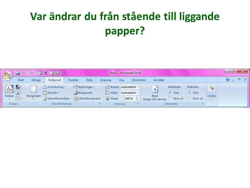 Var ändrar du från stående till liggande papper?
