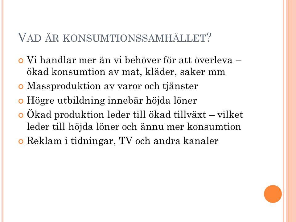 V AD ÄR KONSUMTIONSSAMHÄLLET .