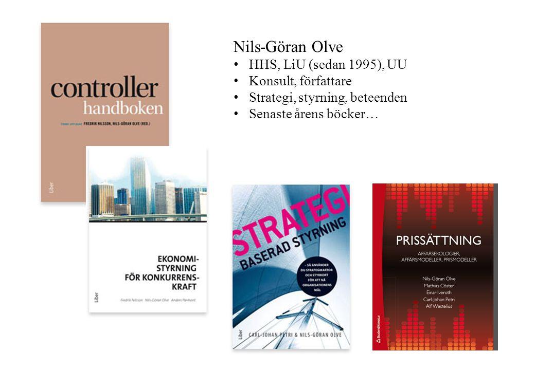 Nils-Göran Olve HHS, LiU (sedan 1995), UU Konsult, författare Strategi, styrning, beteenden Senaste årens böcker…
