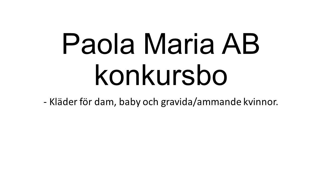 Paola Maria AB konkursbo - Kläder för dam, baby och gravida/ammande kvinnor.