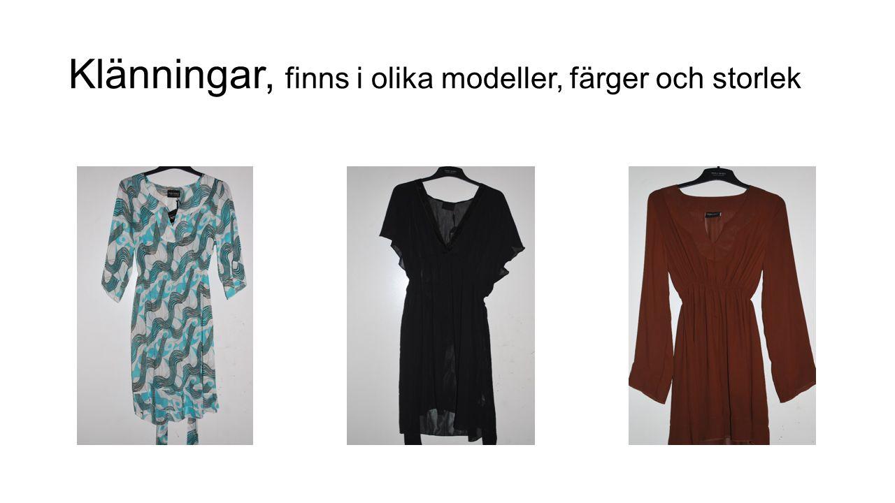 Klänningar, finns i olika modeller, färger och storlek