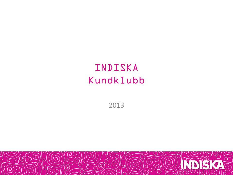 INDISKA Kundklubb 2013