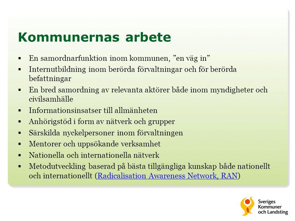 """Kommunernas arbete  En samordnarfunktion inom kommunen, """"en väg in""""  Internutbildning inom berörda förvaltningar och för berörda befattningar  En b"""