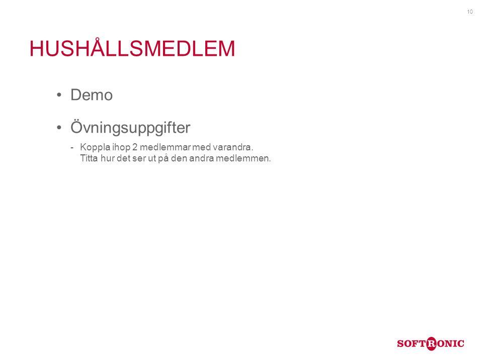 HUSHÅLLSMEDLEM Demo Övningsuppgifter Koppla ihop 2 medlemmar med varandra.