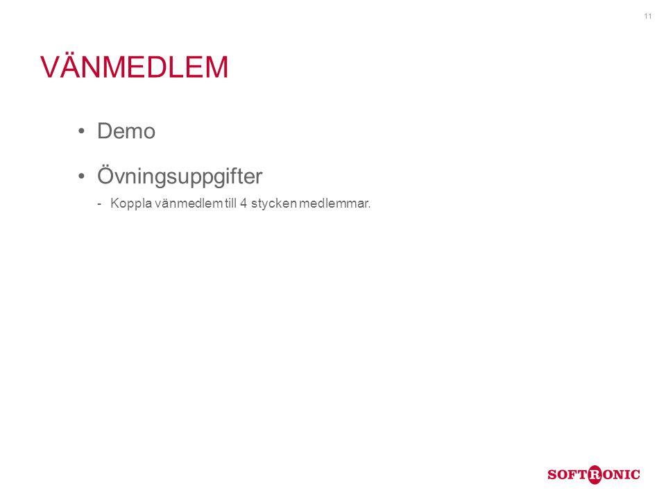 VÄNMEDLEM Demo Övningsuppgifter Koppla vänmedlem till 4 stycken medlemmar. 11