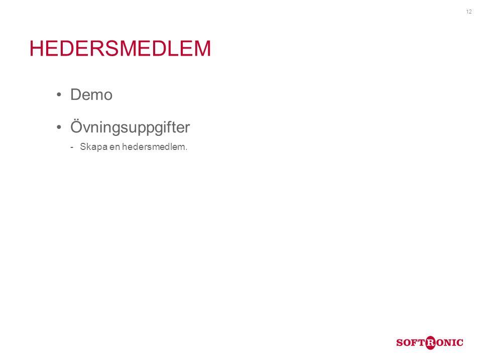 HEDERSMEDLEM Demo Övningsuppgifter Skapa en hedersmedlem. 12