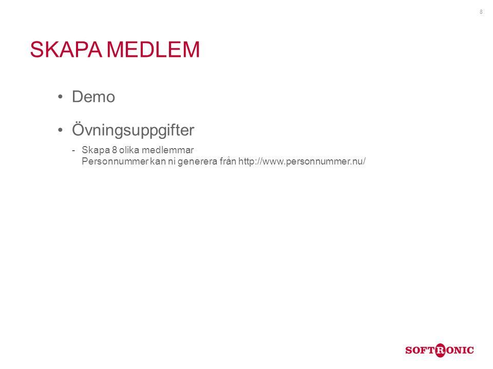 SKAPA MEDLEM Demo Övningsuppgifter Skapa 8 olika medlemmar Personnummer kan ni generera från http://www.personnummer.nu/ 8
