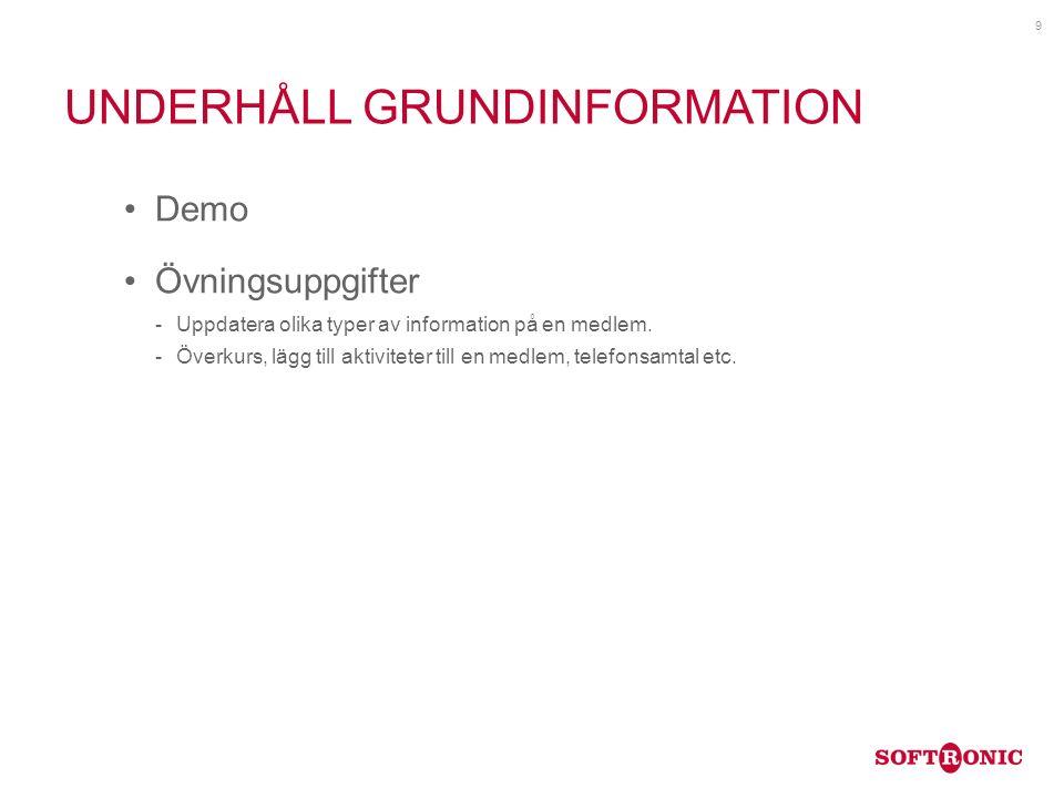 UNDERHÅLL GRUNDINFORMATION Demo Övningsuppgifter Uppdatera olika typer av information på en medlem.