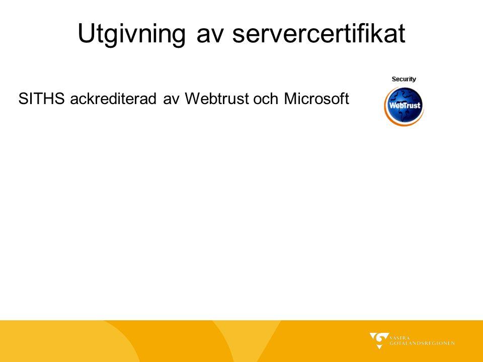 SITHS ackrediterad av Webtrust och Microsoft Utgivning av servercertifikat