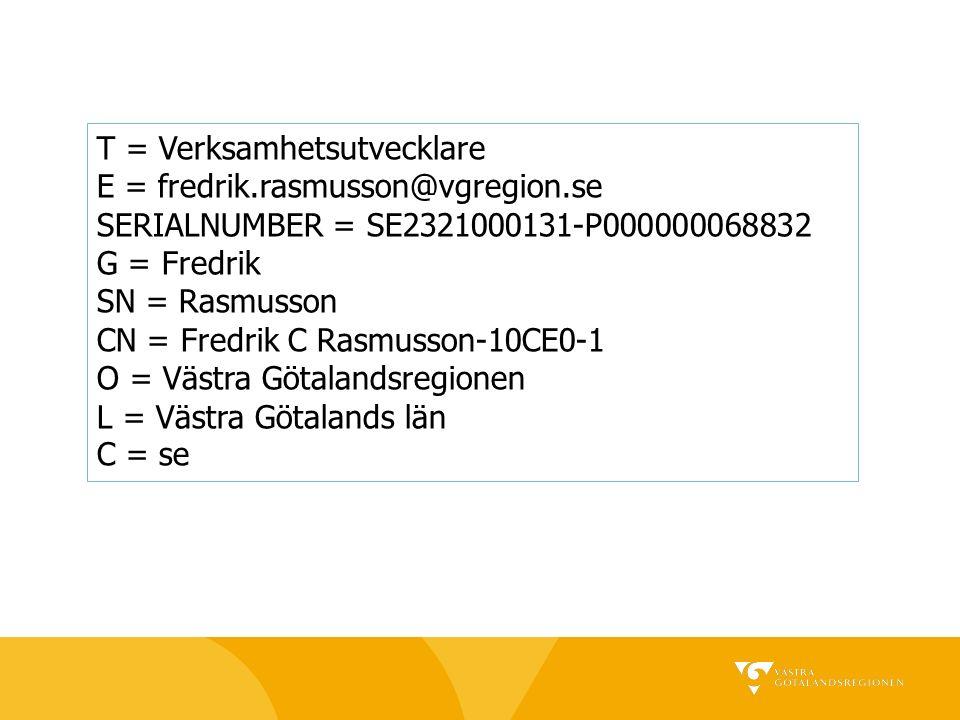 T = Verksamhetsutvecklare E = fredrik.rasmusson@vgregion.se SERIALNUMBER = SE2321000131-P000000068832 G = Fredrik SN = Rasmusson CN = Fredrik C Rasmusson-10CE0-1 O = Västra Götalandsregionen L = Västra Götalands län C = se