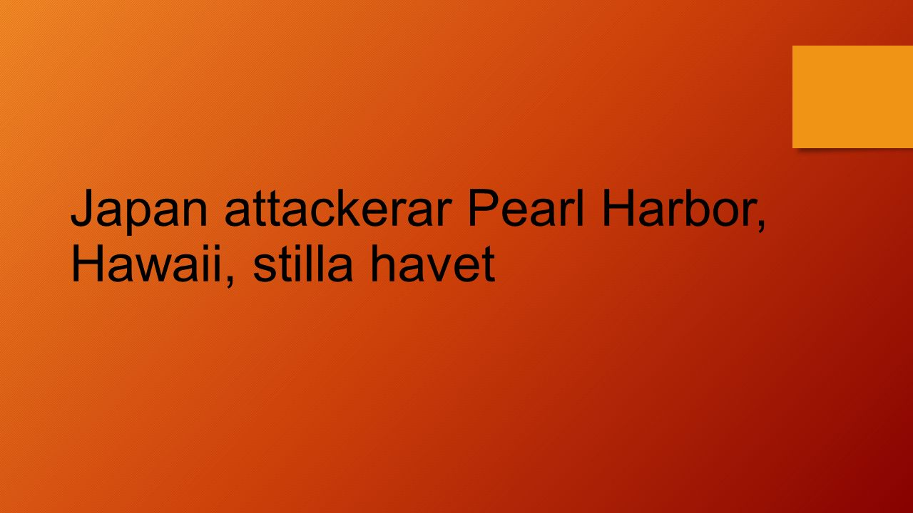 Japan attackerar Pearl Harbor, Hawaii, stilla havet