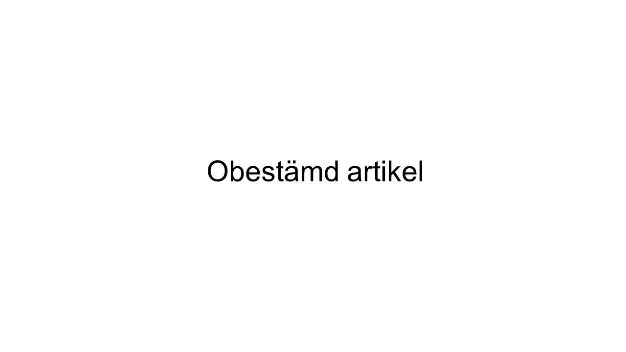 I svenskan använder vi en/ett.I engelskan använder vi a/an som betyder både en och ett.