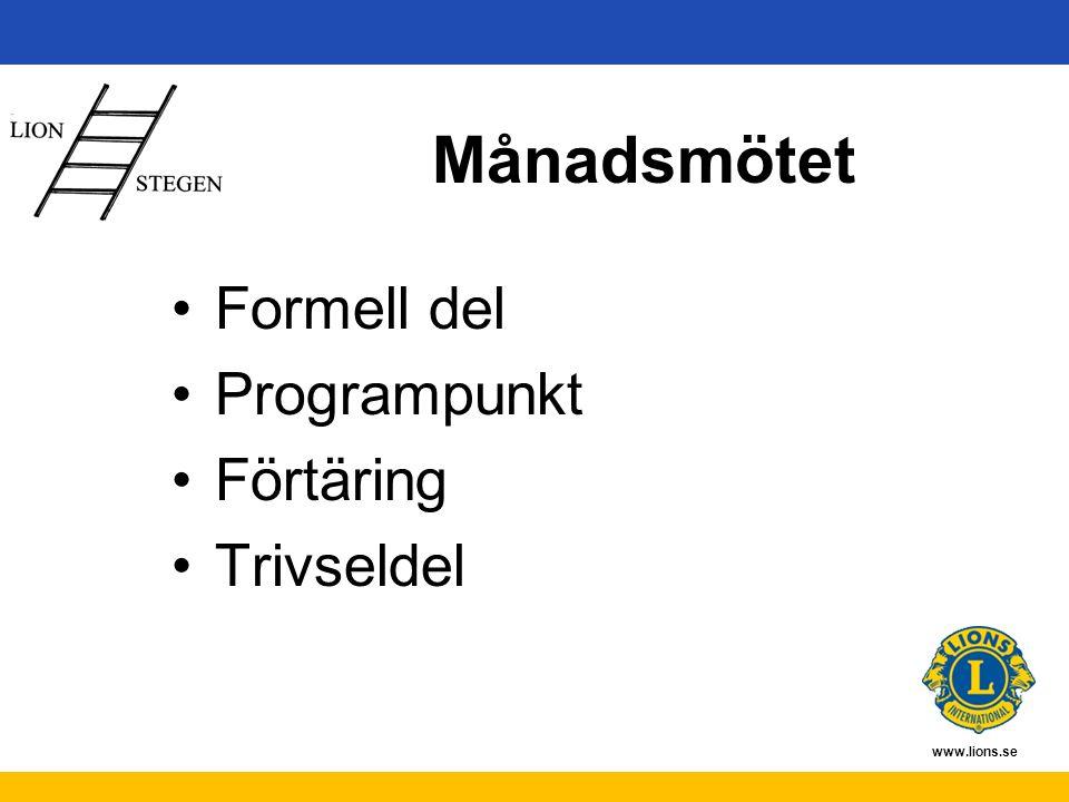 www.lions.se Månadsmötet Formell del Programpunkt Förtäring Trivseldel