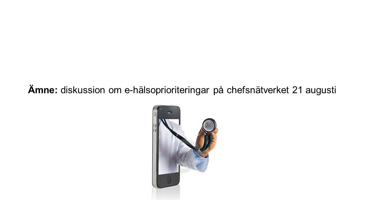 Ämne: diskussion om e-hälsoprioriteringar på chefsnätverket 21 augusti